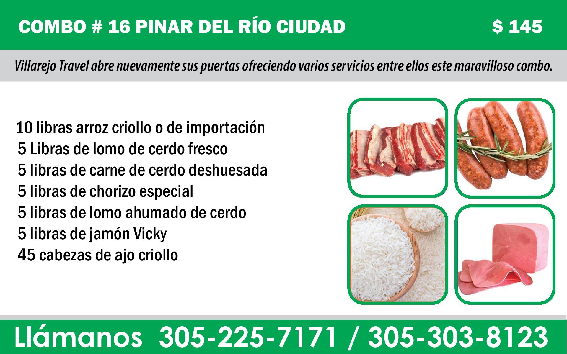 COMBO # 16 PINAR DEL RÍO CIUDAD $ 145