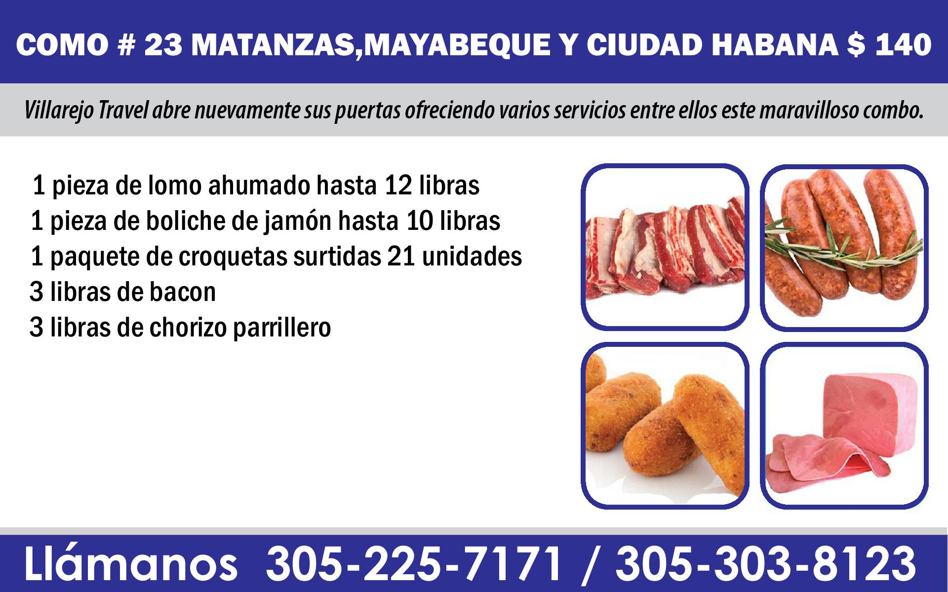 COMBO #23 PARA MAYABEQUE,CIUDAD HABANA Y MATANZAS  $ 140